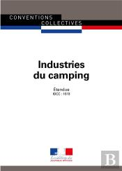 Industries Du Camping ; Convention Collective Nationale Étendue - Idcc : 1618 (4e Édition)