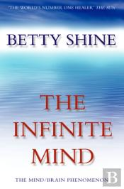 Infinite Mind: The Mind/Brain Phenomenon
