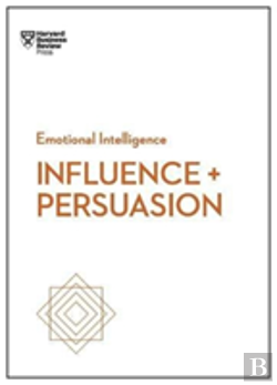 Bertrand.pt - Influence And Persuasion (Hbr Emotional Intelligence Series)