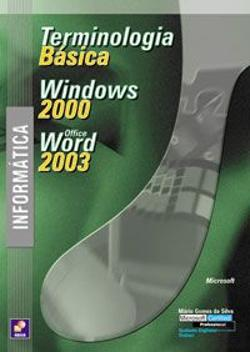 Bertrand.pt - Informática - Terminologia Básica - MS Windows 2000 - MS Office Word 2003