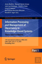 Information Processing And Management Of Uncertainty In Knowledge-Based Systems - Theory And Foundations