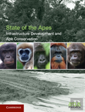 Infrastructure Development And Ape Conservation: Volume 3