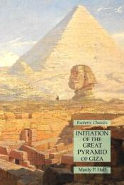 Initiation Of The Great Pyramid Of Giza: