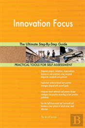 Innovation Focus The Ultimate Step-By-Step Guide