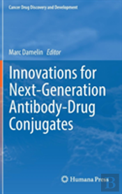 Innovations For Next-Generation Antibody-Drug Conjugates