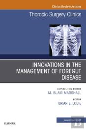 Innovations In The Management Of Foregut Disease, An Issue Of Thoracic Surgery Clinics E-Book
