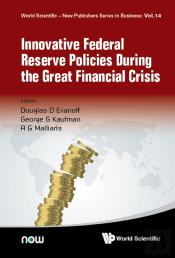 Innovative Federal Reserve Policies During The Great Financial Crisis