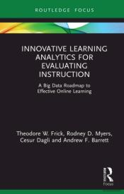Innovative Learning Analytics For Evaluating Instruction