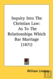 Inquiry Into The Christian Law: As To Th