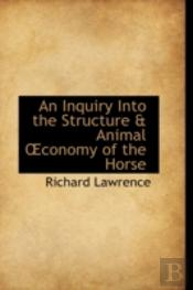 Inquiry Into The Structure & Animal Conomy Of The Horse