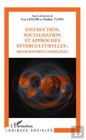 Instruction, Socialisation Et Approches Interculturelles : Des Rapports Complexes