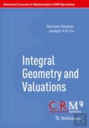 Integral Geometry And Valuations