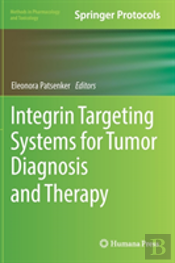 Integrin Targeting Systems For Tumor Diagnosis And Therapy