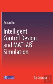 Intelligent Control Design And Matlab Simulation
