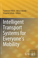 Intelligent Transport Systems For Everyone'S Mobility