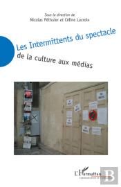 Intermittents Du Spectacle De La Culture Aux Médias