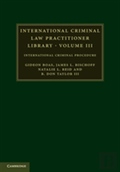 International Criminal Law Practitioner Library: Volume 3