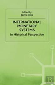 International Monetary Systems In Historical Perspective