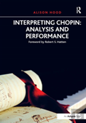 Interpreting Chopin Analysis And P