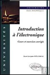 Introduction A L'Electronique ; Cours Et Exercices Corriges