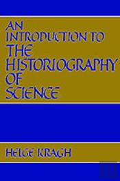 Introduction To The Historiography Of Science