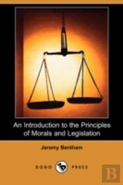 Introduction To The Principles Of Morals And Legislation (Dodo Press)
