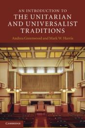 Introduction To The Unitarian And Universalist Traditions