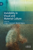 Invisibility In Visual And Material Culture