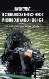 Involvement Of South African Defense Forces In South East Angola 1966-1974: A Counterinsurgency Study