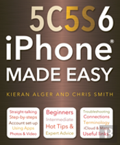 Iphone 5c, 5s And 6 Made Easy