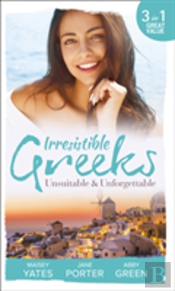 Irresistible Greeks: Unsuitable And Unforgettable