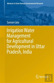 Irrigation Water Management For Agricultural Development In Uttar Pradesh, India