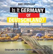 Is It Germany Or Deutschland? Geography 4th Grade | Children'S Europe Books