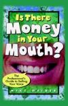 Bertrand.pt - Is There Money In Your Mouth?