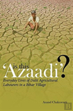 Bertrand.pt - Is This 'Azaadi'? - Everyday Lives Of Dalit Agricultural Labourers In A Bihar Village