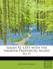Isaiah Xl-Lxvi With The Shorter Propheci