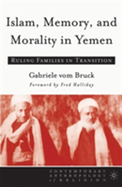 Islam, Memory And Morality In Yemen