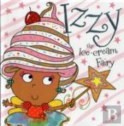 Izzy Izzy The Ice-Cream Fairy Story Book