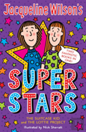 Jacqueline Wilson'S Superstars'The Suitcase Kid'And 'The Lottie Project'