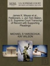 James K. Mayes Et Al., Petitioners, V. Jon Tom Staton. U.S. Supreme Court Transcript Of Record With Supporting Pleadings