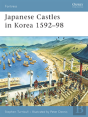 Japanese Castles In Korea 1592-98