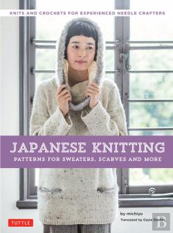 Bertrand.pt - Japanese Knitting: Patterns For Sweaters, Scarves And More