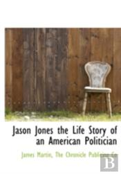 Jason Jones The Life Story Of An America