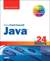 Java In 24 Hours, Sams Teach Yourself (Covering Java 8)
