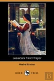 Jessica'S First Prayer (Dodo Press)