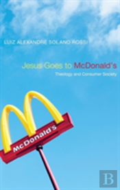 Jesus Goes To Mcdonald'S