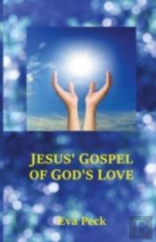 Jesus' Gospel Of God'S Love