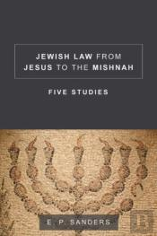 Jewish Law From Jesus To The Mishnah