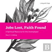 Jobs Lost, Faith Found