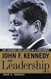 John F. Kennedy On Leadership